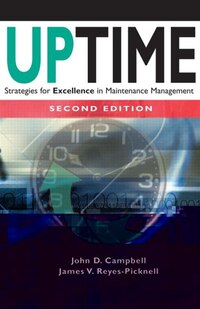 Uptime: Strategies for Excellence in Maintenance Management