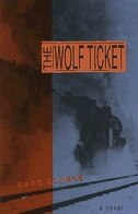 The Wolf Ticket: A Novel by Caro Clarke