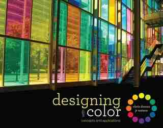 Designing With Color: Concepts And Applications by Chris Dorosz
