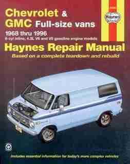 Chevrolet & GMC Full-size vans 1968 thru 1996 by John Haynes
