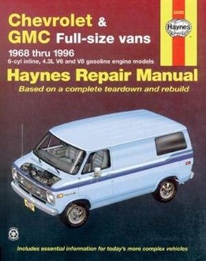 Chevrolet & Gmc Full-size Vans 1968 Thru 1996 Haynes Repair Manual by John Haynes