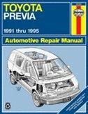 Toyota Previa: 1991 thru 1995 by John Haynes