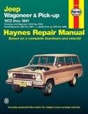 Jeep Wagoneer and Pickup, 1972-1991 by John Haynes