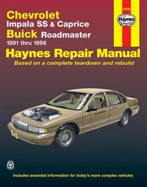 Chevrolet Impala SS and Caprice, Buick Roadmaster 1991-1996 by John Haynes