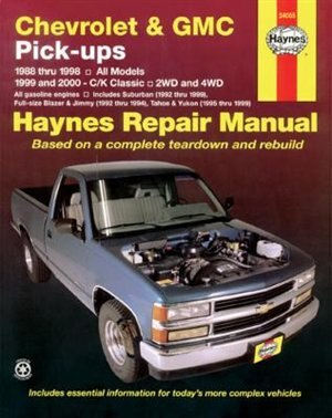 Chevrolet & Gmc Pick-ups (88-98) & C/k (99-00) Haynes Repair Manual by John Haynes