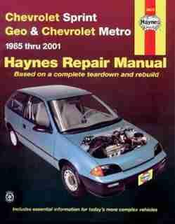 Haynes Chevrolet Sprint Geo & Chevrolet Metro 1985-2001 by John Haynes