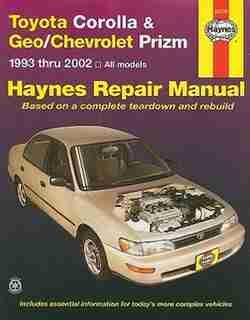 Toyota Corolla and Geo/Chev Prizm Auto Repair Manual 93-02 by John Haynes
