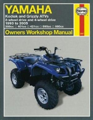 Yamaha Kodiak & Grizzly ATVs: 2-wheel drive and 4-wheel drive 1993 to 2005 by Ken Freund