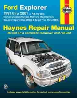 Ford Explorer & Mazda Navajo 1991 Thru 2001, Mercury Mountaineer 1997 Thru 2001, Explorer Sport 200-2003 & Explorer Sport Trac 2001-2005 Haynes Repair Manual by John Haynes