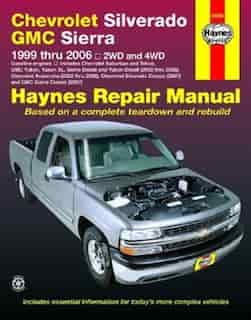 Chevrolet Silverado Gmc Sierra Pick-ups '99-'06 Haynes Repair Manual: 1999 thru 2006 2WD and 4WD by Ken Freund