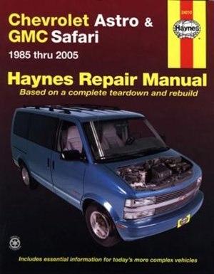 Chevrolet Astro & GMC Safari: 1985 thru 2005 by Ken Freund