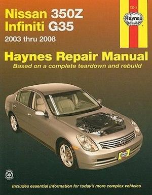 Nissan 350Z & Infiniti G35, 2003-2008 by Editors Editors Haynes