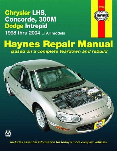 Chrysler LHS,Concorde,300M,Dodge Intrepid, 1998-2004 by Editors Editors Haynes