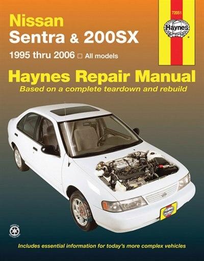 Nissan Sentra & 200SX: 1995 thru 2006 by John Haynes