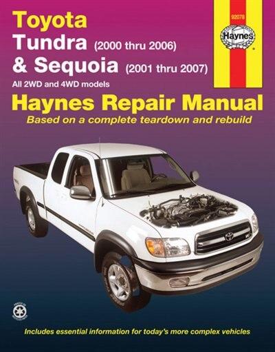 Toyota Tundra 2000 Thru 2006 & Sequoia 2001 Thru 2007 2wd & 4wd Haynes Repair Manual: All 2WD and 4WD Models by John Haynes