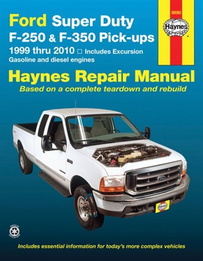 Ford Super Duty Pick-up & Excursion For Ford Super Duty F-250 & F-350 Pick-ups & Excursion 999-10) Haynes Repair Manual: Includes Gasoline and Diesel Engines by J.J. Haynes