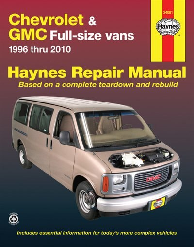 Chevrolet & GMC Full-Size Vans: 1996 thru 2010 by John Haynes