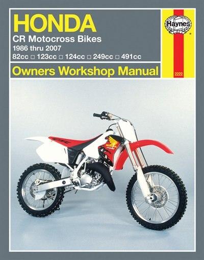 Honda Motocross Bikes: 1986 thru 2007 by John H Haynes