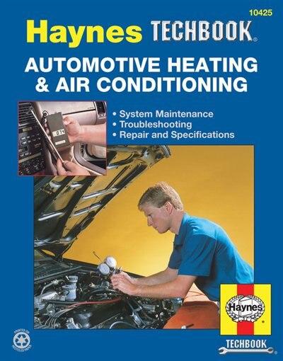 Automotive Heating & Air Conditioning by Editors Of Editors Of Haynes Manuals