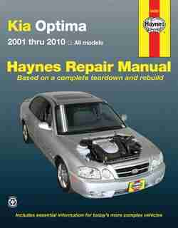 Kia Optima: 2001 Thru 2010 - All Models by Editors Of Editors Of Haynes Manuals