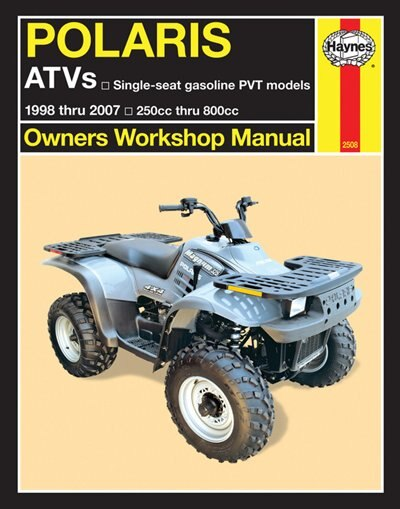 Polaris Atvs 250-800cc, '98-'07: 1998 thru 2007 250cc thru 800cc by Alan Ahlstrand