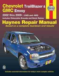 Chevrolet Trailblazer, Trailblazer Ext, Gmc Envoy, Gmc Envoy Xl, Olsmobile Bravada & Buick Ranier With 4.2l, 5.3l V8 Or 6.0l V8 Engines (02-09) Haynes Repair Manual: 2002 Thru 2009 - 2wd And 4wd by Max Haynes