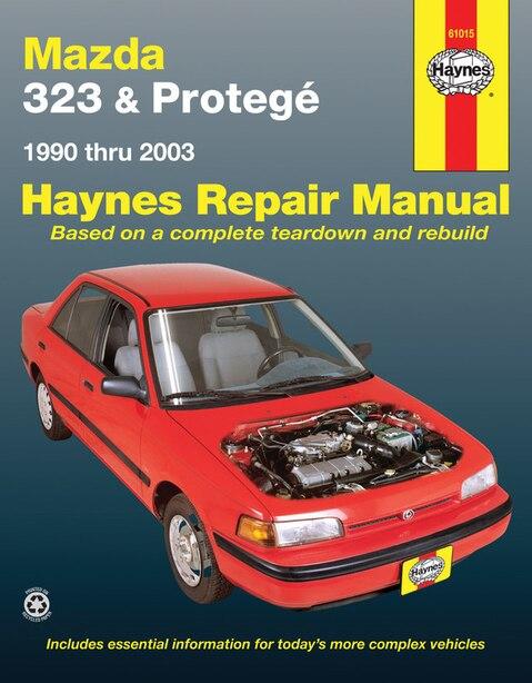 Mazda 323 & Protegt: 1990 Thru 2003 by Editors Of Editors Of Haynes Manuals