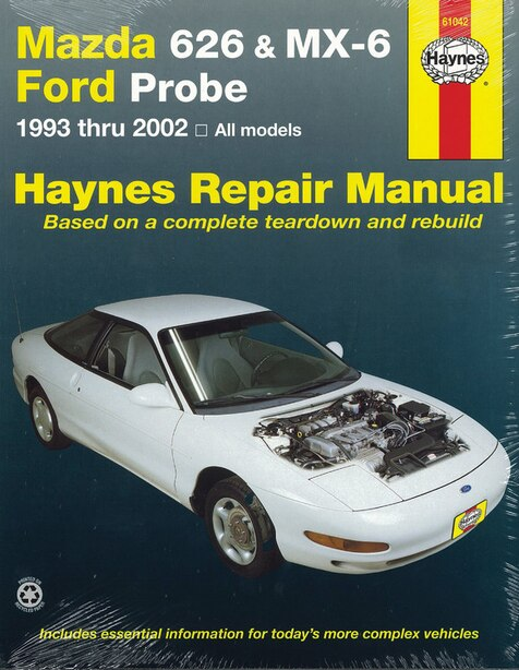 Mazda 626 & Mx-6 & Ford Probe: 1993 Thru 2002 - All Models by John Haynes