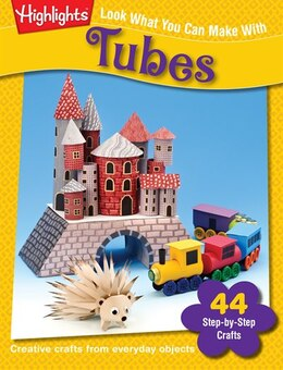 Book Look What You Can Make with Tubes: Creative crafts from everyday objects by Margie Hayes Richmond
