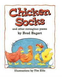 Chicken Socks: And Other Contagious Poems