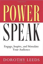 PowerSpeak: Engage, Inspire and Stimulate Your Audience