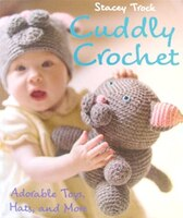 Cuddly Crochet: Adorable Toys, Hats And More
