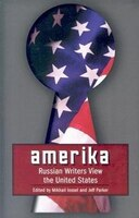 Amerika: Russian Writers View the United States