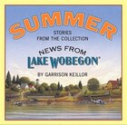 News From Lake Wobegon: Summer: News From Lake Wobegon