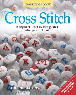 Book Cross Stitch: A beginner's step-by-step guide to techniques and motifs by Charlotte Gerlings
