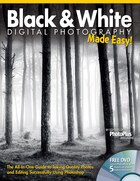 Black & White Digital Photography Made Easy: The All-in-one Guide To Taking Quality Photos And…
