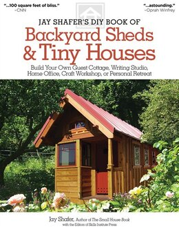 Book Jay Shafer's DIY Book of Backyard Sheds & Tiny Houses: Build Your Own Guest Cottage, Writing Studio… by Jay Shafer