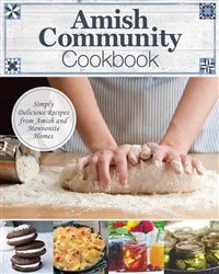 Amish Community Cookbook: Simply Delicious Recipes from Amish and Mennonite Homes by Carole Roth Giagnocavo