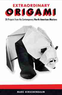 Extraordinary Origami: 20 Projects From Contemporary North American Masters by Marc Kirschenbaum