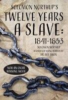 Solomon Northup's Twelve Years A Slave: 1841-1853
