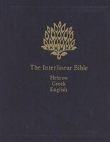 INTERLINEAR BIBLE HEBREW-GREEK-ENGLISH: ENTIRE 4 VOLUME SET IN ONE VOLUME