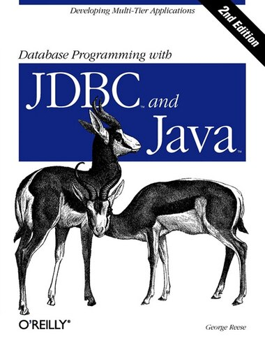 Database Programming With Jdbc & Java: Developing Multi-tier Applications by George Reese
