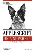 Applescript In A Nutshell: A Desktop Quick Reference