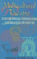 Book Multicultural Theatre: Scenes And Monologs From New Hispanic, Asian, And African-american Plays by Roger Ellis