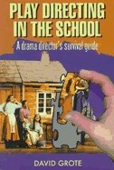 Book Play Directing In The School: A Drama Director's Survival Guide by David Grote