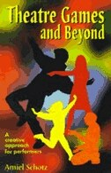 Book Theatre Games And Beyond: A Creative Approach For Young Performers by Amiel Schotz
