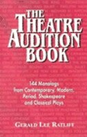 The Theatre Audition Book: Playing Monologs From Contemporary, Modern, Period, Shakespeare, And…