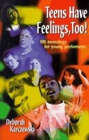 Book Teens Have Feelings Too! by Deborah Karczewski