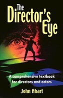 The Director's Eye: A Comprehensive Textbook For Directors And Actors by John Ahart