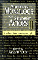 Audition Monologs For Student Actors Ii: Selections From Contemporary Plays